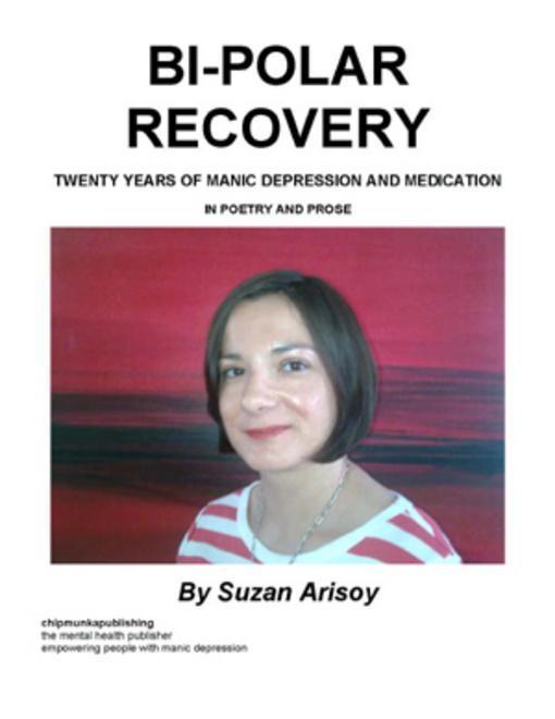 Bi-Polar Recovery: TWENTY YEARS OF MANIC DEPRESSION AND MEDICATION
