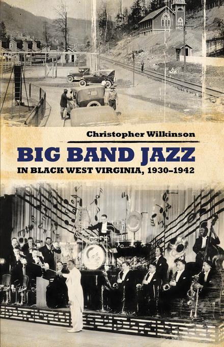 Big Band Jazz in Black West Virginia, 1930-1942 EB2370004204215