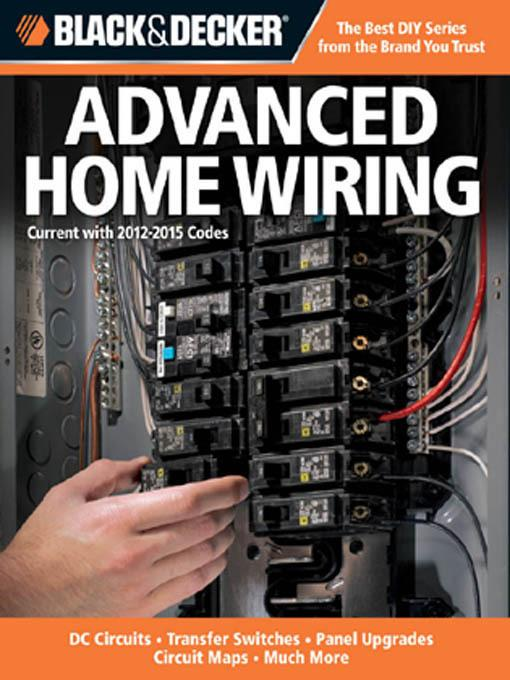 Black & Decker Advanced Home Wiring: Updated 3rd Edition * DC Circuits * Transfer Switches * Panel Upgrades EB2370004394374