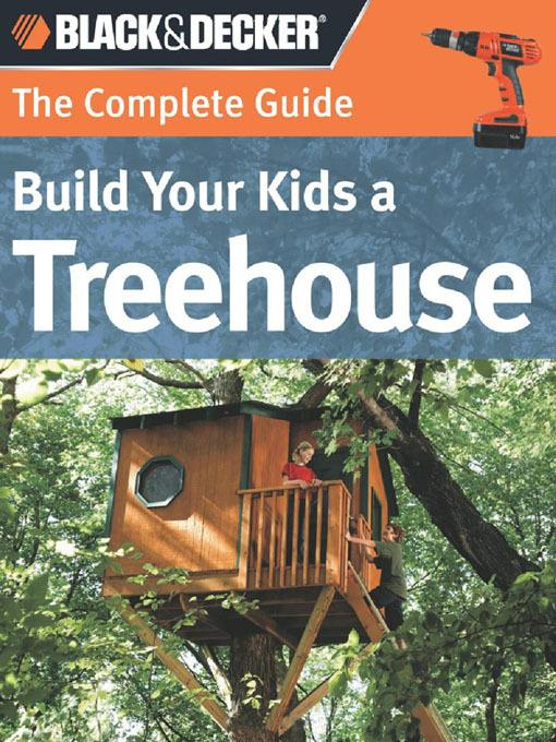 Black & Decker The Complete Guide: Build Your Kids a Treehouse EB2370003271010