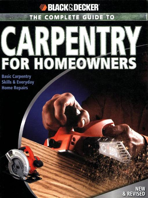 Black & Decker The Complete Guide to Carpentry for Homeowners EB2370003272802
