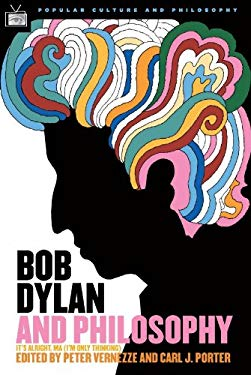 Bob Dylan and Philosophy: It's Alright Ma (I'm Only Thinking) EB2370003845075