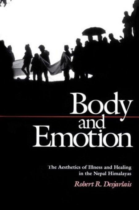 Body and Emotion: The Aesthetics of Illness and Healing in the Nepal Himalayas EB2370004377063