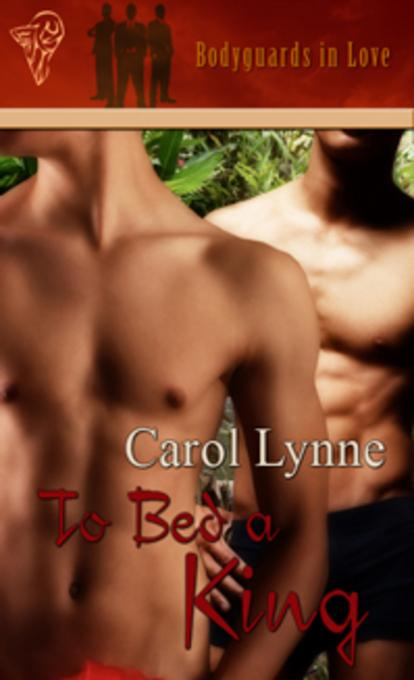 Bodyguards in Love: To Bed a King