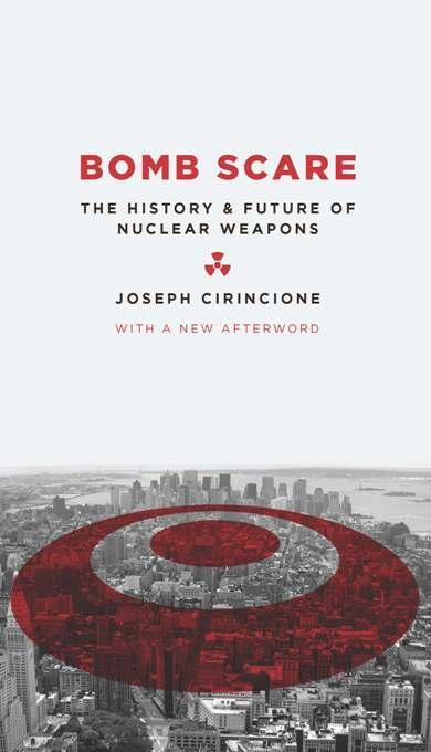 Bomb Scare: The History and Future of Nuclear Weapons EB2370004327037