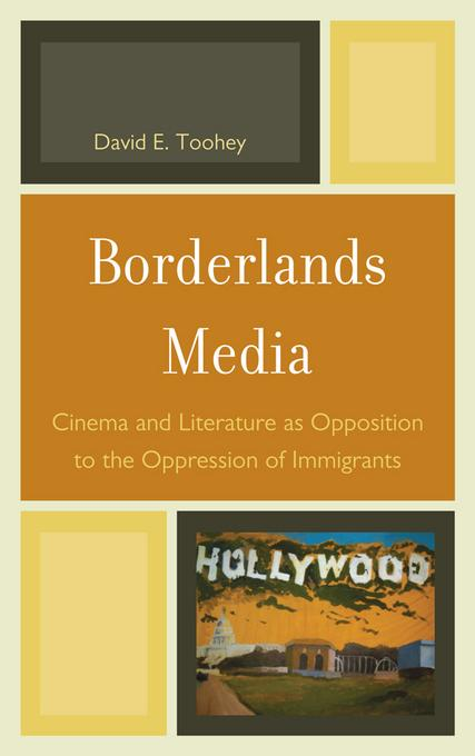 Borderlands Media: Cinema and Literature as Opposition to the Oppression of Immigrants EB2370004382081