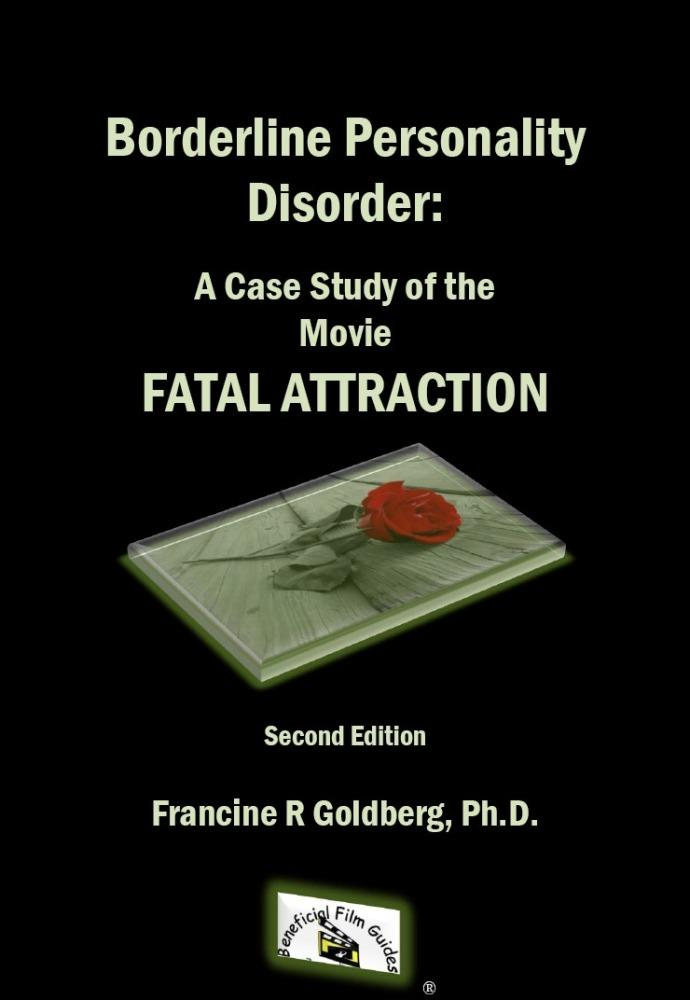 Borderline Personality Disorder: A Case Study of the Movie FATAL ATTRACTION, Second Edition EB2370003452853