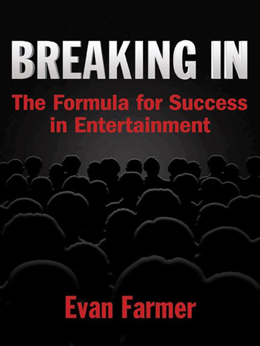Breaking In: The Formula for Success in Entertainment EB2370004417899