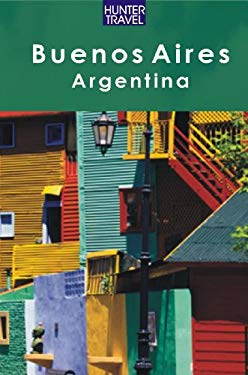 Buenos Aires & the Best of Argentina Alive: A Guide to the State Parks, Forests & Wildlife Areas EB2370004281810