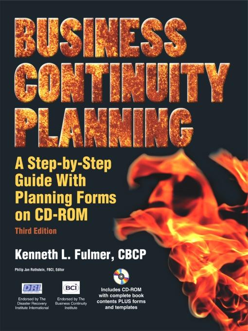 Business Continuity Planning: A Step-by-Step Guide With Planning Forms on CD-ROM, 3rd Edition EB2370002806619