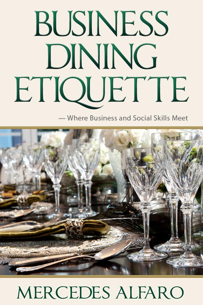 Business Dining Etiquette: Where Business and Social Skills Meet EB2370003452877