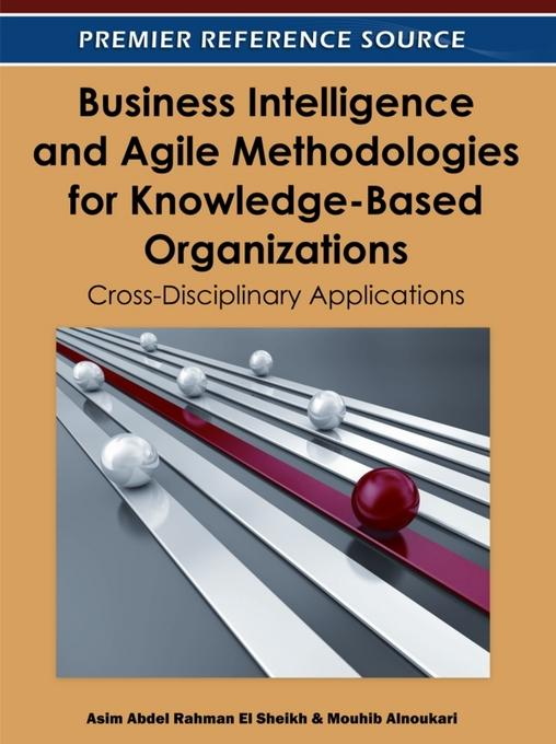Business Intelligence and Agile Methodologies for Knowledge-Based Organizations: Cross-Disciplinary Applications EB2370003851045