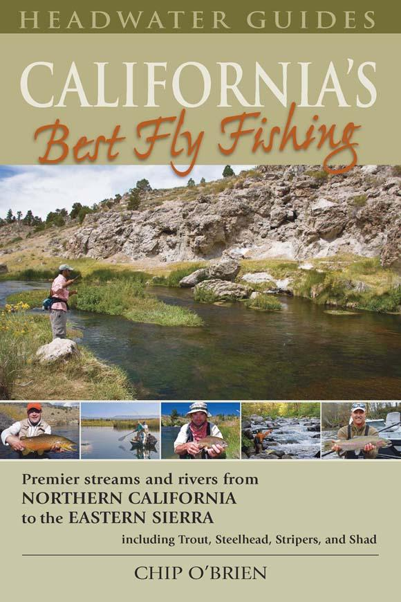 California's Best Fly Fishing: Premier Streams and Rivers from Northern California to the Eastern Sierra EB2370003063011