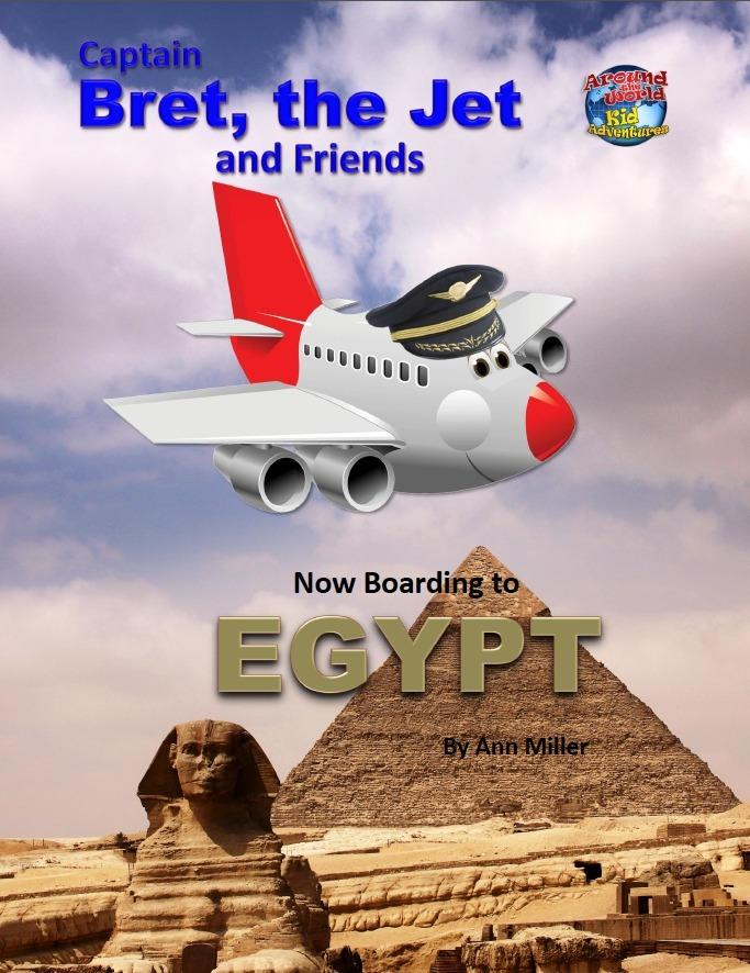 Captain Bret, the Jet and Friends: Now Boarding to Egypt EB2370003787085