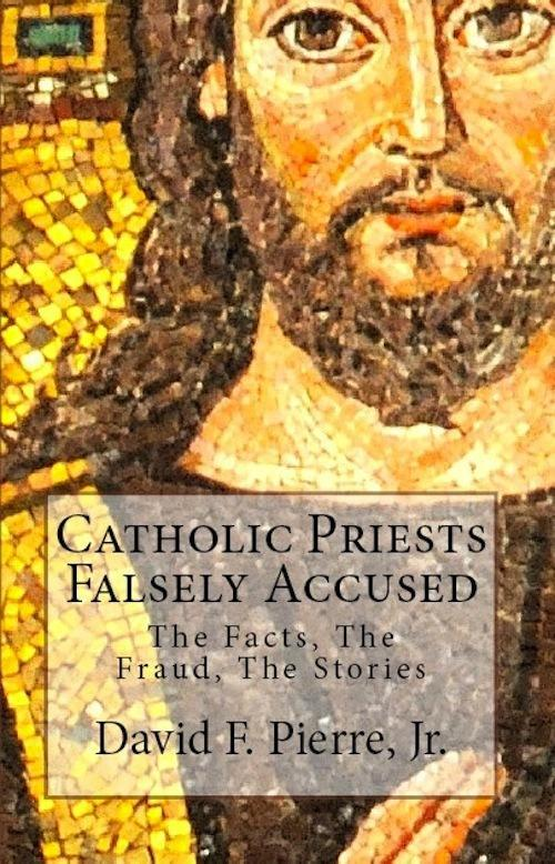 Catholic Priests Falsely Accused: The Facts, The Fraud, The Stories EB2370004148182