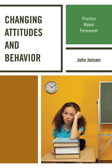 Changing Attitudes and Behavior: Practice Makes Permanent EB2370004489834