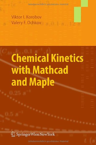 Chemical Kinetics with MathCAD and Maple 9783709105306