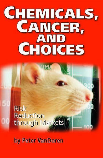 Chemicals, Cancer, and Choices: Risk Reduction Through Markets EB2370003351675