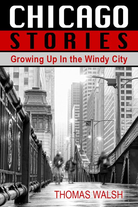 Chicago Stories - Growing Up In the Windy City EB2370004401294