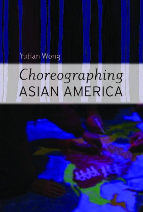 Choreographing Asian America EB2370003296471