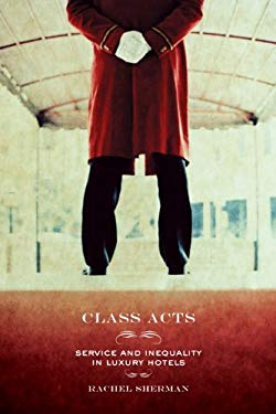 Class Acts: Service and Inequality in Luxury Hotels EB2370004189406