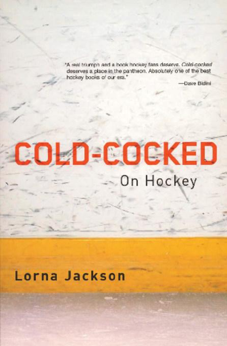 Cold-Cocked: On Hockey EB2370003844696