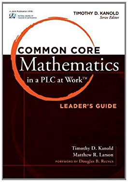 Common Core Mathematics in a PLC at Work ?, Leader's Guide EB2370004403175