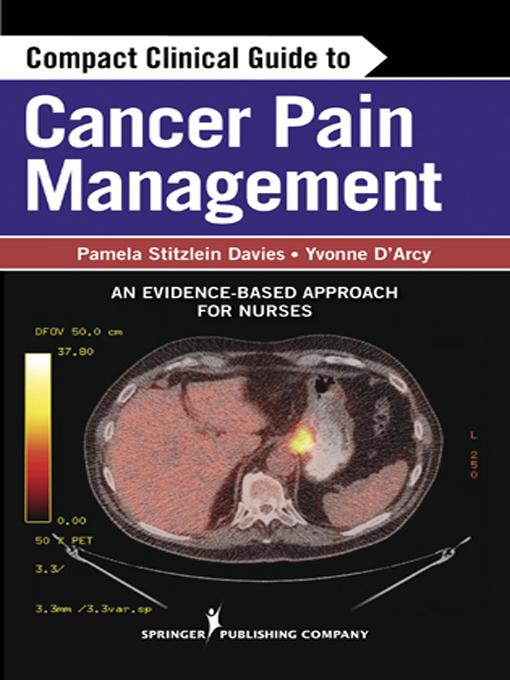 Compact Clinical Guide to Cancer Pain Management: An Evidence-Based Approach for Nurses EB2370004543802