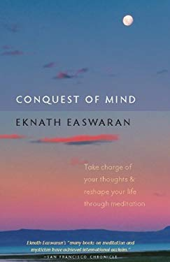 Conquest of Mind: Take Charge of Your Thoughts and Reshape Your Life Through Meditation EB2370003358001