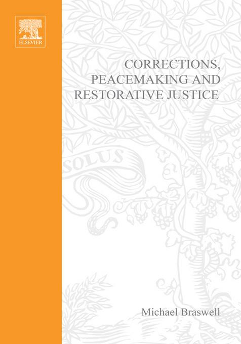 Corrections, Peacemaking and Restorative Justice: Transforming Individuals and Institutions EB2370003331103