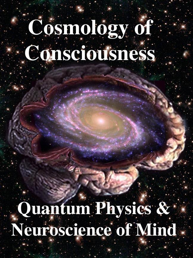 Cosmology of Consciousness: Quantum Physics & Neuroscience of Mind EB2370004182025