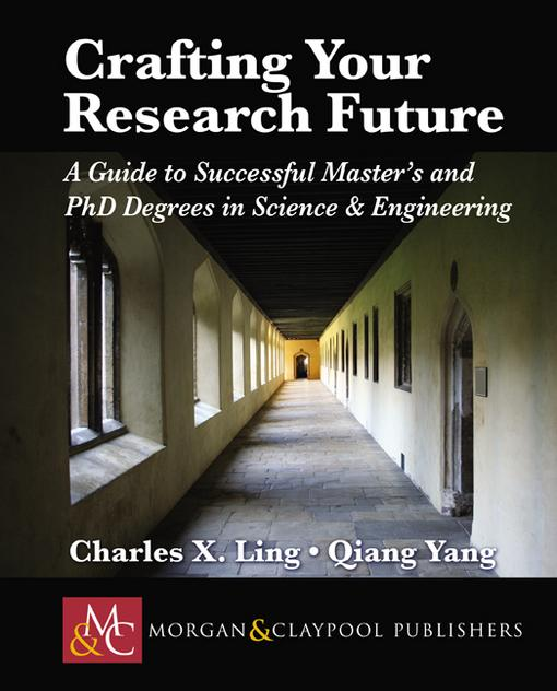 Crafting your Research Future: A Guide to Successful Master's and PhD Degrees in Science & Engineering EB2370004492131