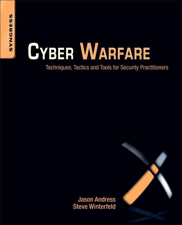 Cyber Warfare: Techniques, Tactics and Tools for Security Practitioners EB2370003391701
