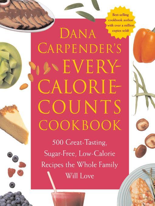 Dana Carpender's Every Calorie Counts Cookbook EB2370003270501