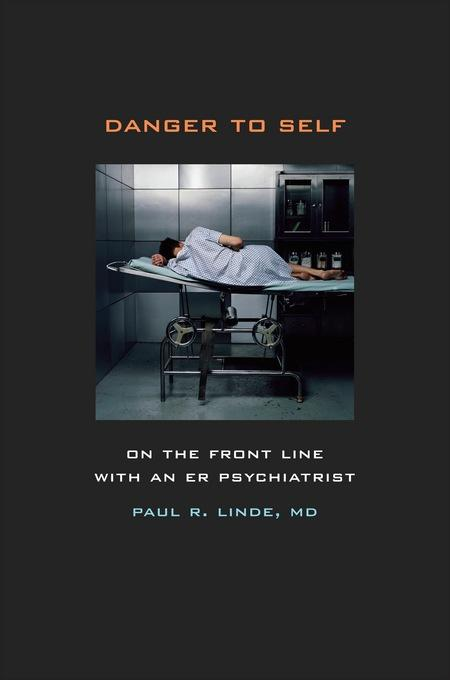 Danger to Self: On the Front Line with an ER Psychiatrist EB2370004245195