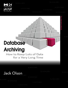 Database Archiving: How to Keep Lots of Data for a Very Long Time EB2370003017434