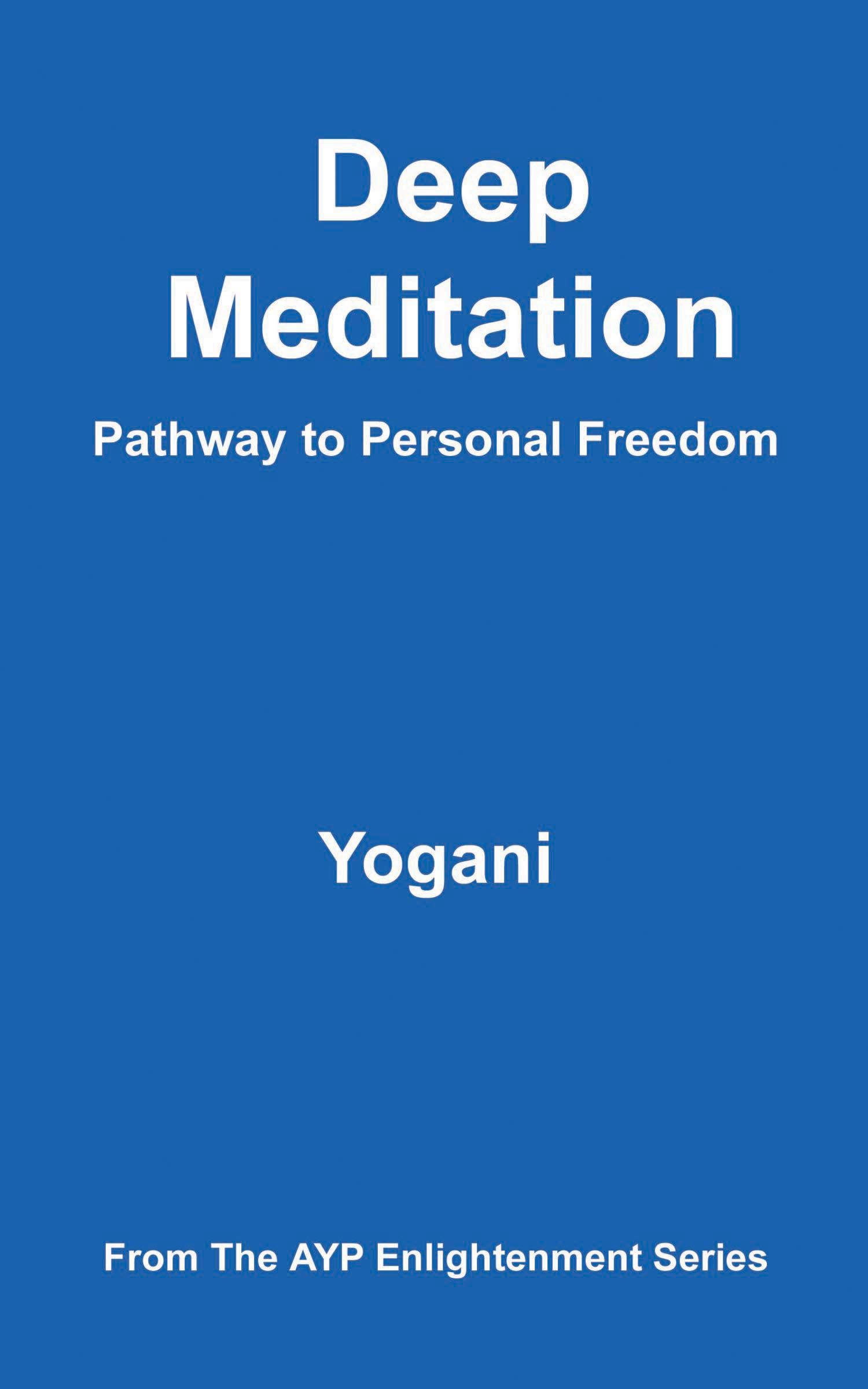 Deep Meditation - Pathway to Personal Freedom EB2370002873963