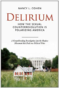 Delirium: The Politics of Sex in America EB2370004260136