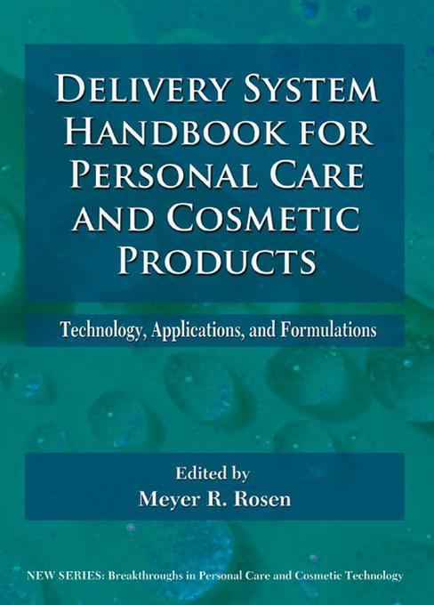 Delivery System Handbook for Personal Care and Cosmetic Products: Technology, Applications and Formulations EB2370004414201
