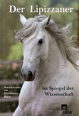 Der Lipizzaner Im Spiegel Der Wissenschaft 9783700169178