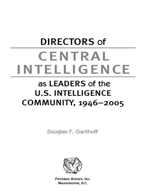 Directors of Central Intelligence as Leaders of the U.S. Intelligence Community, 1946?2005 EB2370004236582
