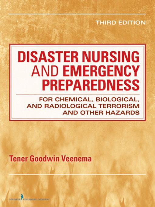 Disaster Nursing and Emergency Preparedness for Chemical, Biological, and Radiological Terrorism and Other Hazards: Third Edition EB2370004543772