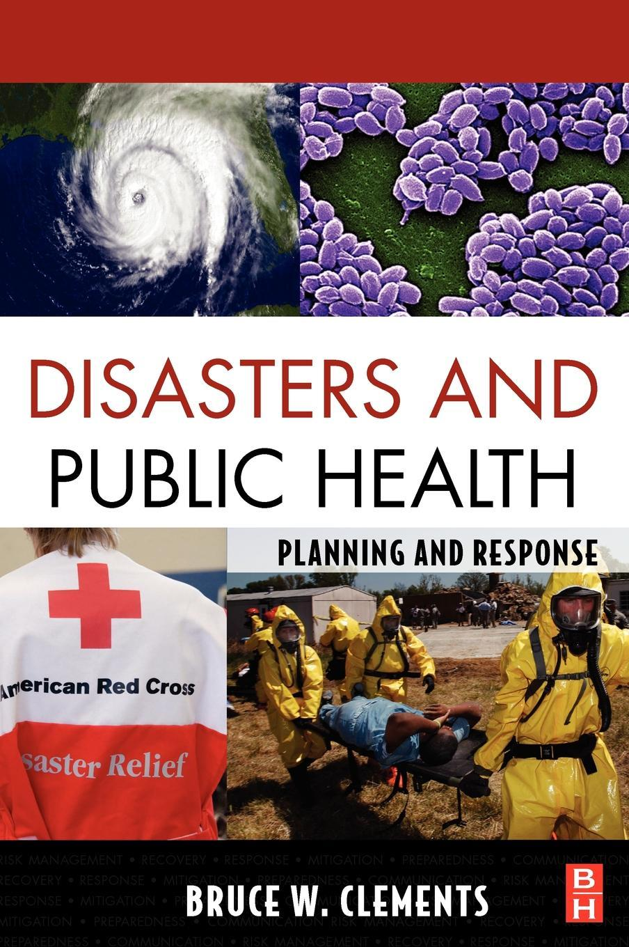 Disasters and Public Health: Planning and Response EB2370003011593