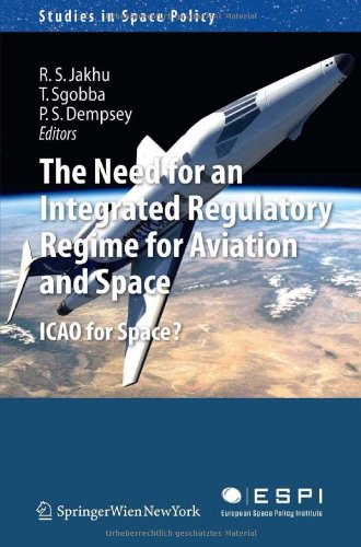The Need for an Integrated Regulatory Regime for Aviation and Space: ICAO for Space? 9783709107171