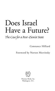 Does Israel Have a Future?: The Case for a Post-Zionist State EB2370004234526