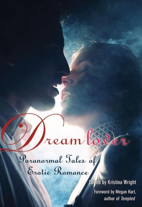 Dream Lover: Paranormal Tales of Erotic Romance EB2370003371635