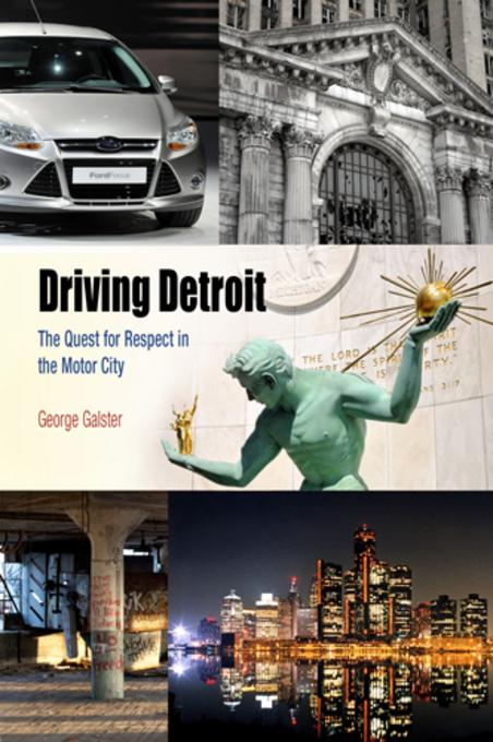 Driving Detroit: The Quest for Respect in the Motor City EB2370004507477