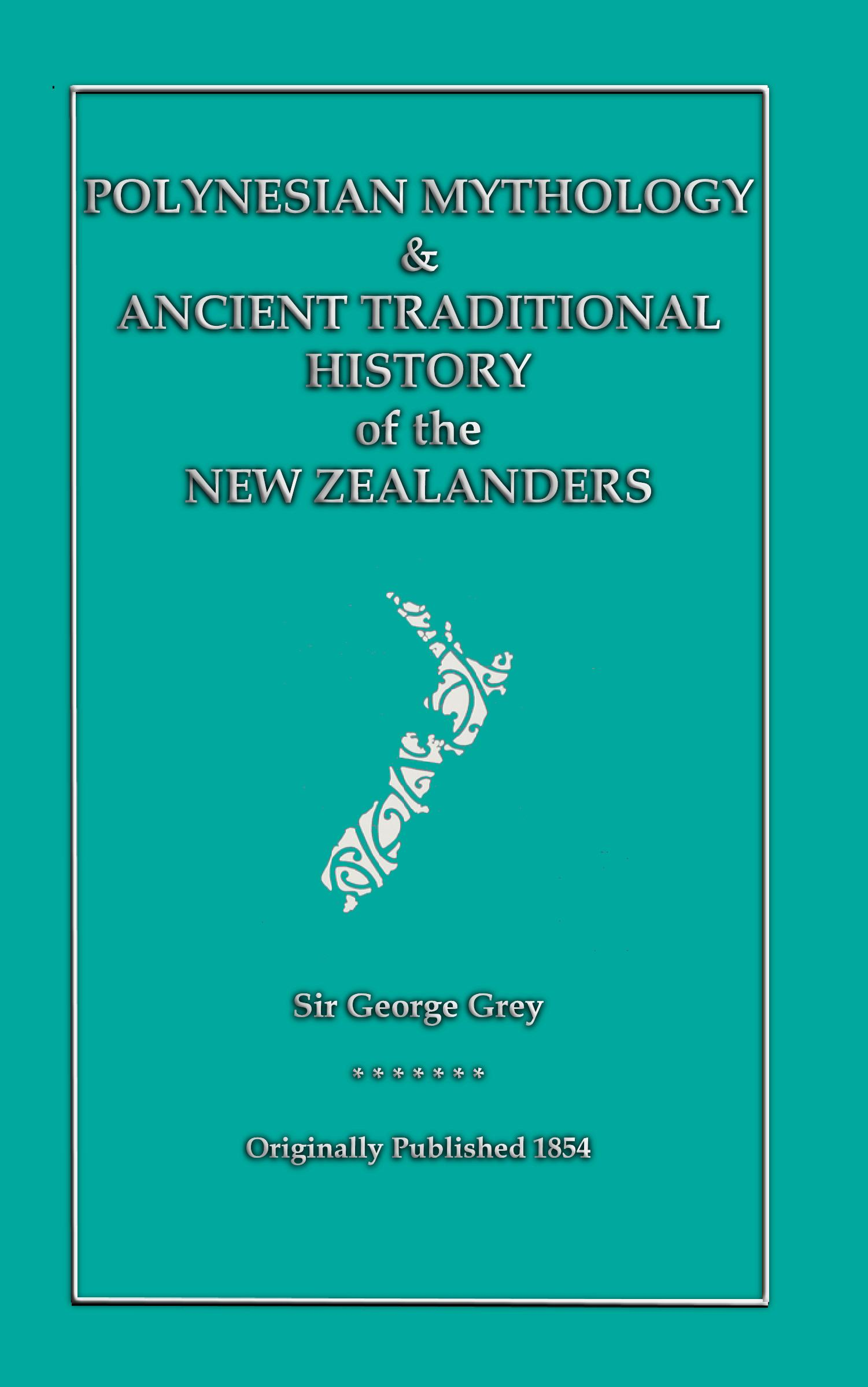 POLYNESIAN MYTHOLOGY ANCIENT TRADITIONAL HISTORY OF THE NEW ZEALANDERS EB2370003038101