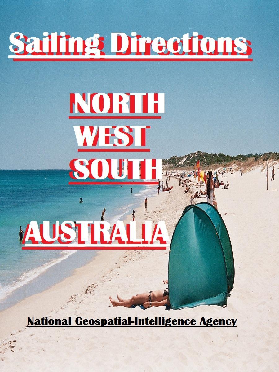 Sailing Directions - AUSTRALIA. North,West & South Coasts. EB2370003294156