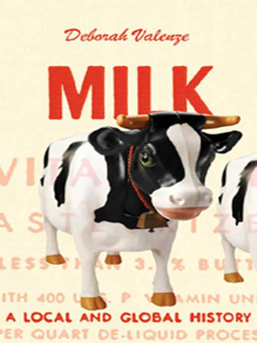 Milk: A Local and Global History EB2370003406597